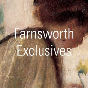 Farnsworth Exclusives